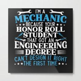 I'm A Mechanic Automobile Vehicle Car Maintenance Metal Print