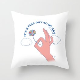 It's A Fine Day To Be Gay Throw Pillow
