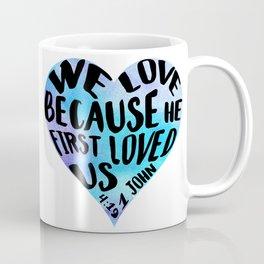 1 John 4:19 We love because He first loved us blue watercolor Bible verse Heart shape Coffee Mug