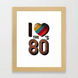 VINTAGE I LOVE THE 80'S RETRO Framed Art Print