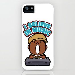 I Believe in Music ! iPhone Case