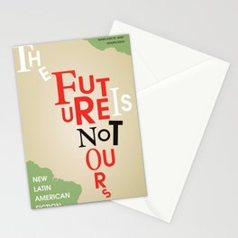 The Future Is Not Ours Stationery Cards