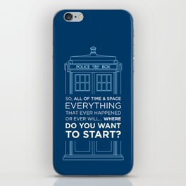 Doctor Who - TARDIS Where Do You Want to Start iPhone Skin