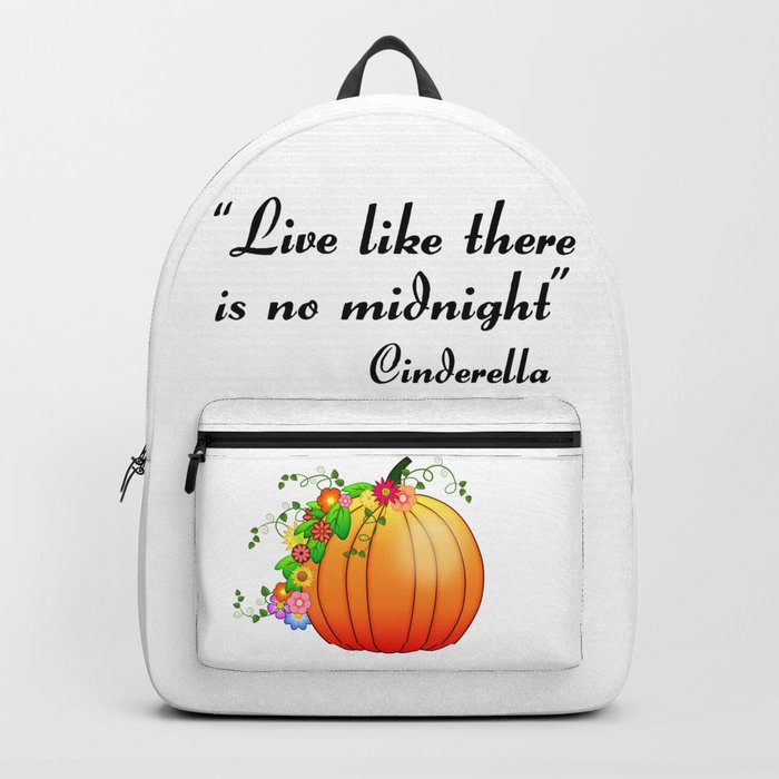 """Live like there is no midnight"" Cinderella Backpack"