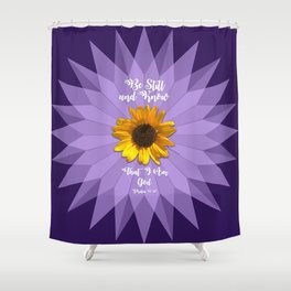 Be Still and Know... Shower Curtain