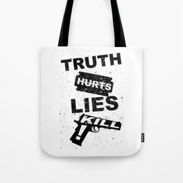 Truth Hurts Lies Kill Tote Bag