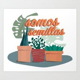 Somos Semillas Art Print