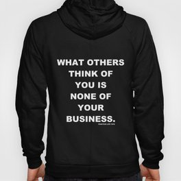 What Others Think Of You Is None Of Your Business Hoody