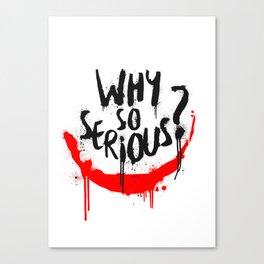 Why so serious? Joker Canvas Print