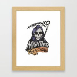 The Brush is Mightier than the Sword Framed Art Print