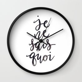 Je Ne Sais Quoi —Version 1 (White Background) Wall Clock