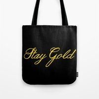 stay gold Tote Bags featuring Stay Gold by bitobots
