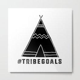 Tribe Goals Metal Print