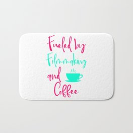 Fueled by Filmmaking and Coffee Filmmaker Production Quote Bath Mat