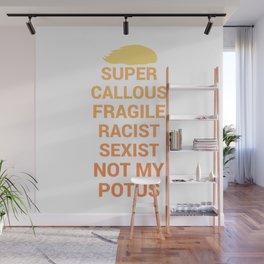Not My POTUS Wall Mural