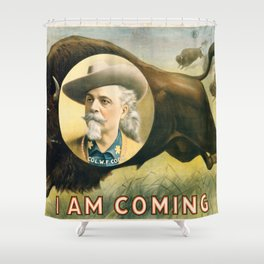 I Am Coming Shower Curtain