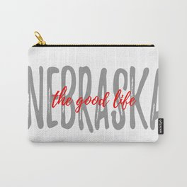 The Good Life - White Background - Nebraska Carry-All Pouch