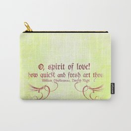 O, spirit of love! - Shakespeare Love Quotes Carry-All Pouch