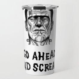 Go Ahead and Scream Travel Mug