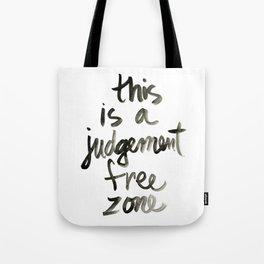 Judgement Free Zone Tote Bag
