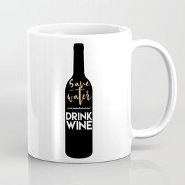 SAVE WATER DRINK WINE kitchen quote Coffee Mug