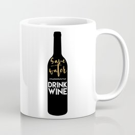 SAVE WATER DRINK WINE kitchen quote Coffee Mug