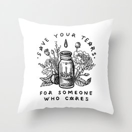 save your tears Throw Pillow