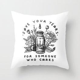save your tears Throw Pillow