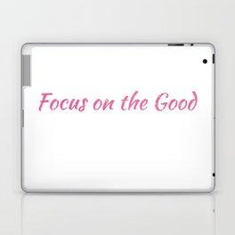 Focus on the Good Laptop & iPad Skin