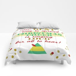 The best way to spread Christmas cheer is singing loud for all to hear! Comforters