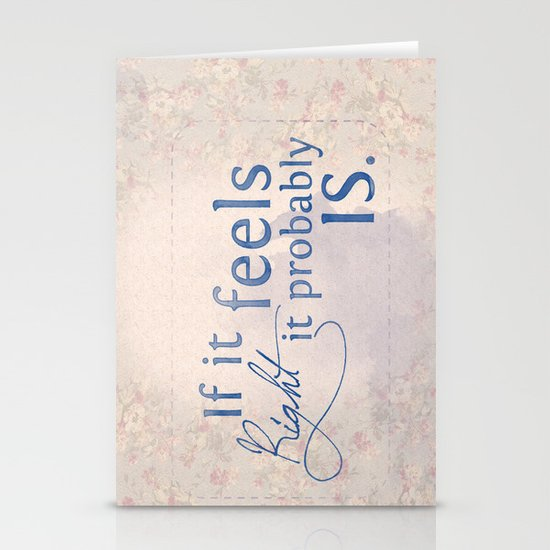 If it feels right, it probably is Stationery Cards