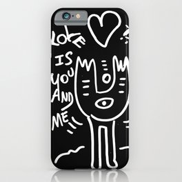 Love is You and Me Street Art Graffiti Black and White iPhone Case