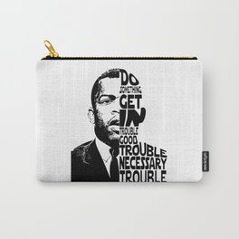 John Lewis Get in Good Trouble Necessary Trouble Social Justice Civil Rights Black Lives Matter Carry-All Pouch