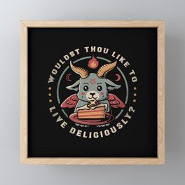 Wouldst Thou Like To Live Deliciously Framed Mini Art Print