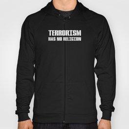 TERRORISM HAS NO RELIGION Hoody