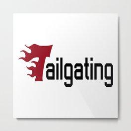 Tailgating Metal Print