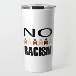 Say no to racism- anti racism graphic Travel Mug