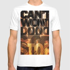 CAN'T WON'T DON'T STOP White Mens Fitted Tee MEDIUM