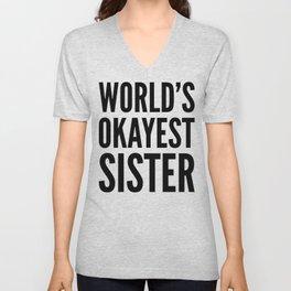 WORLD'S OKAYEST SISTER Unisex V-Neck