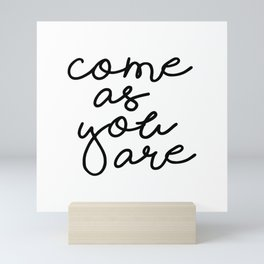 Come As You Are Mini Art Print