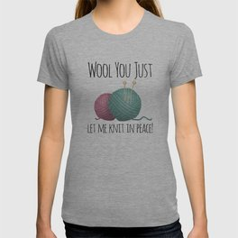 Wool You Just Let Me Knit In Peace T-shirt