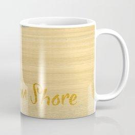 Yes, I'm Shore Coffee Mug