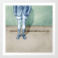 Home is where I take my pants off Art Print