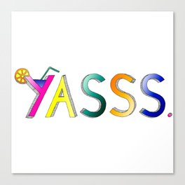 YASSS Canvas Print