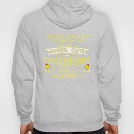 Super cute Chicken lady Hoody