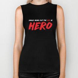 Single Moms put the Her in Hero Appreciation T-Shirt Biker Tank