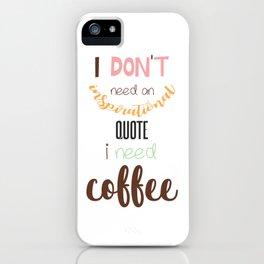 I Need Cofee iPhone Case