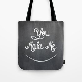 You Make Me Smile - Chalkboard Tote Bag