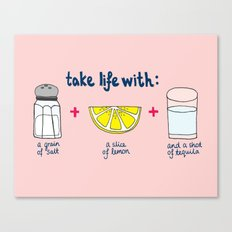 Take life with a grain of salt (and tequila) Canvas Print