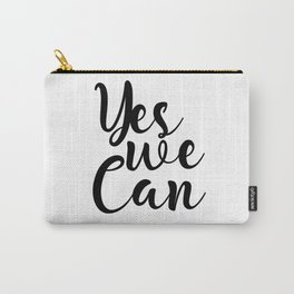 Yes We Can, Black And White, Inspirational Quote, Motivational Print, Modern Art, Gift Idea Carry-All Pouch